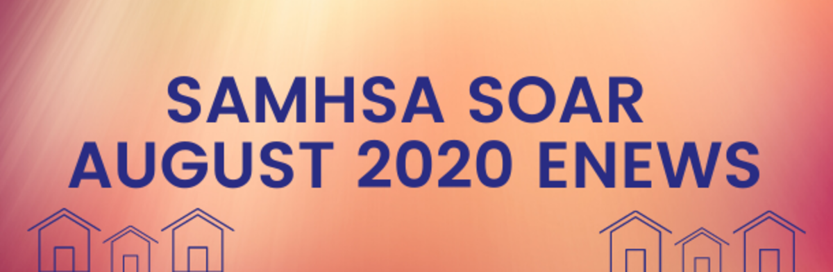 August 2020 SAMHSA SOAR E-Newsletter