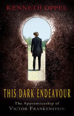This Dark Endeavour (The Apprenticeship of Victor Frankenstein #1)