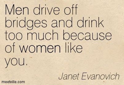 Famous Women Quote By Janet Evanovichmen Drive Off Bridges And