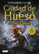 Ciudad de hueso (Cazadores de Sombras I) Cassandra Clare