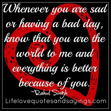 Sorry Your Having A Bad Day Quotes