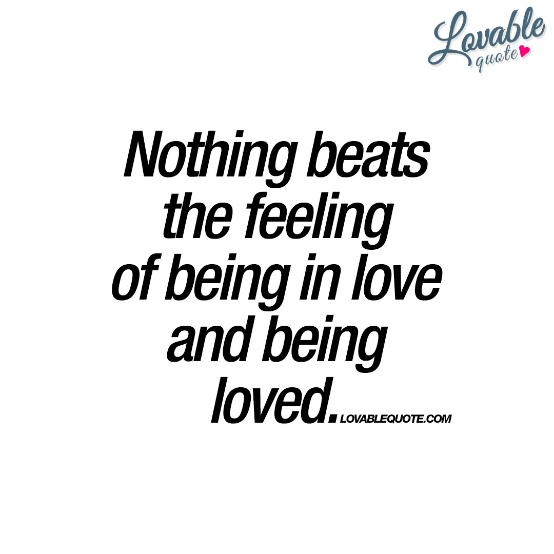 Nothing beats the feeling of being in love and being loved