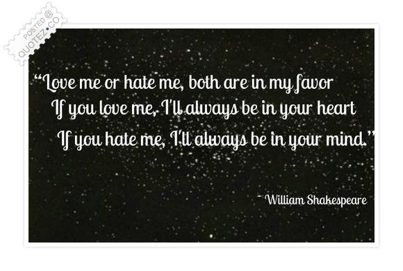 Love Me Or Hate Me Literary Quote Quotezco