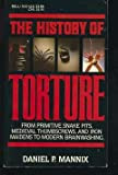 The History of Torture, by Daniel P. Mannix