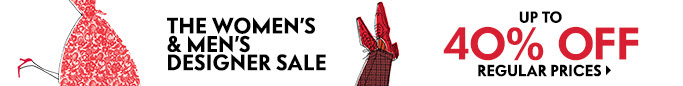 Women's & Men's Designer Sale - Up to 40% off regular prices