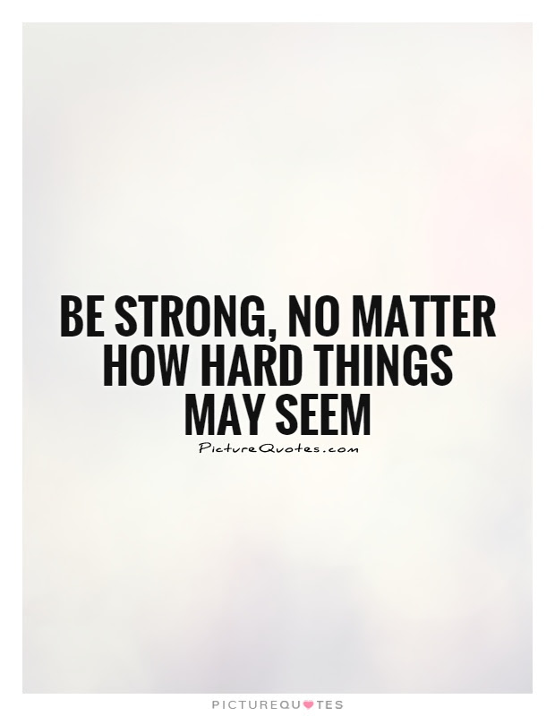Stay Strong No Matter How Many Times Its Repeated