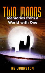 Two Moons by R.E. Johnston