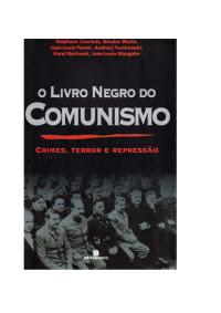 LIVRO NEGRO DO COMUNISMO - Crimes Terror E Repressão