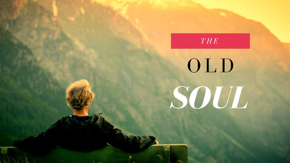 The Old Soul Everything You Need To Know Discover Little Known