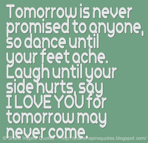 Quotes About Tomorrow Never Comes 26 Quotes