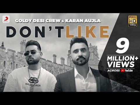 Don't Like - Goldy Desi Crew & Karan Aujla   Latest Punjabi Song 2020