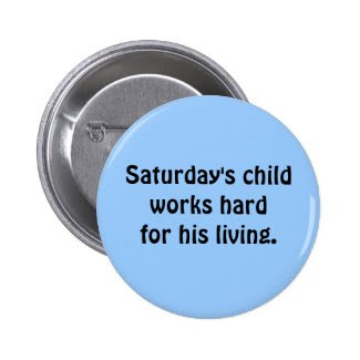 Saturday's Child Button
