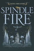 Title: Spindle Fire, Author: Lexa Hillyer