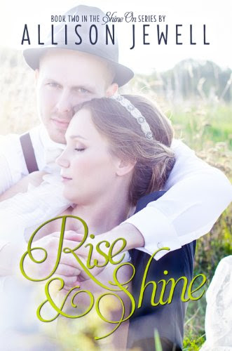 Rise and Shine (Shine On Series, Book Two) by Allison J. Jewell