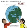If You Were Me and Lived in...Italy: A Child's Introduction to Cultures Around the World by Carole P. Roman (2015-11-24) - Carole P. Roman;
