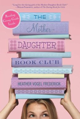 The Mother-Daughter Book Club (The Mother-Daughter Book Club Series #1)