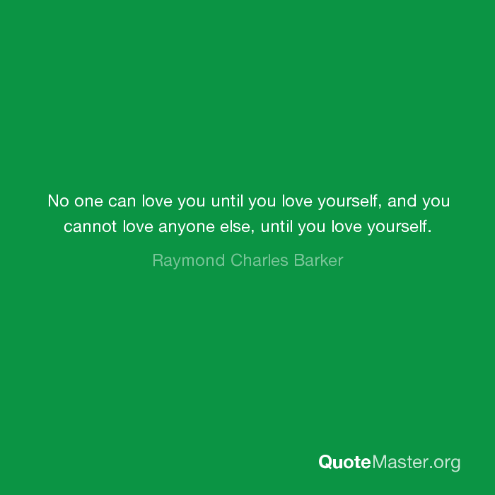 No One Can Love You Until You Love Yourself And You Cannot Love