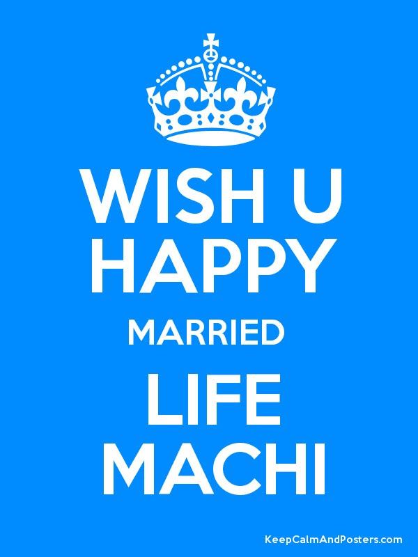 Wish U Happy Married Life Machi Keep Calm And Posters Generator