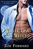 Protecting His Witch (a Keepers of the Veil novel) (Entangled Covet) by Zoe Forward