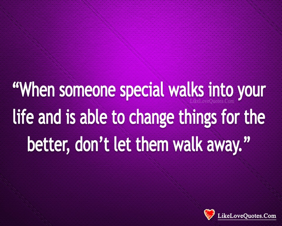 Dont Let Them Walk Away Likelovequotescom