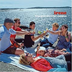 Irene - Long Gone Since Last Summer