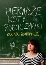 Pierwsze koty robaczywki - Karina Bonowicz
