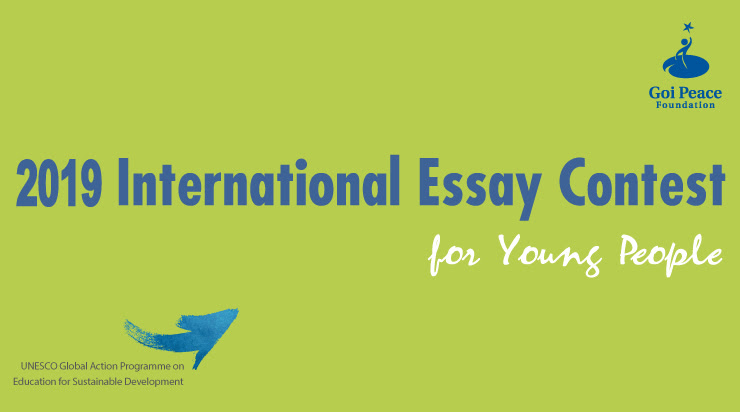 Goi Peace Foundation International Essay Contest for Young People 2019