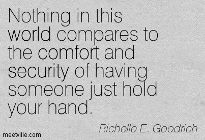 Nothing In This World Compares To The Comfort And Security Of Having