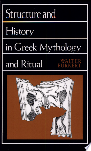 Read Online Structure and History in Greek Mythology and Ritual PDF