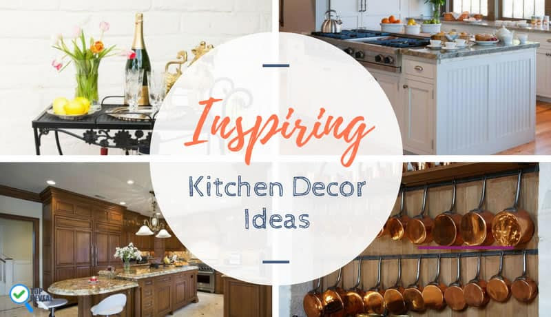 17 Unique Kitchen Decorating Ideas Get Inspired With These Great Looks Top Reveal