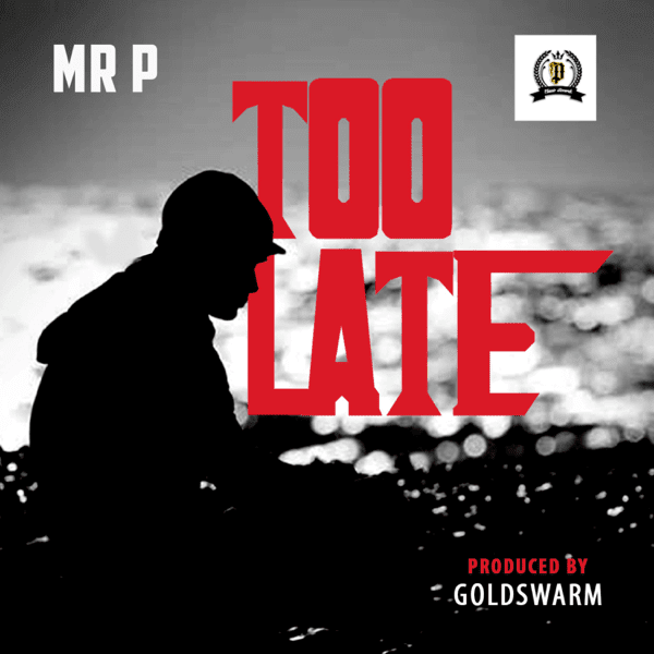 [BangHitz] MUSIC : Mr P – Too Late