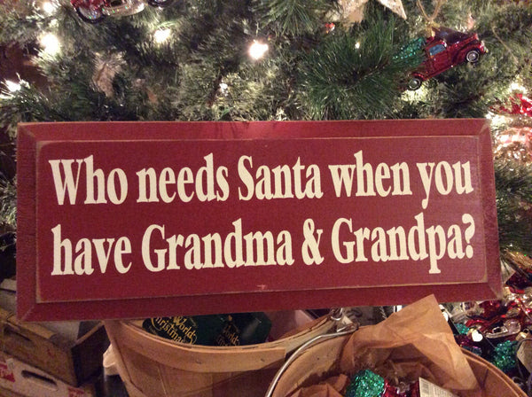 Painted Signs Tagged Who Needs Santa When You Have Grandma And