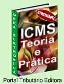 ICMS eletrônico atualizável - bases do imposto e seus principais aspectos teóricos e práticos. Linguagem acessível abrange as principais características do ICMS e Tabela do CFOP. Clique aqui para mais informações.