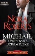 Diana Palmer, Nora Roberts, Penny Jordan: Michaił. Uwodząc dziedziczkę - ebook