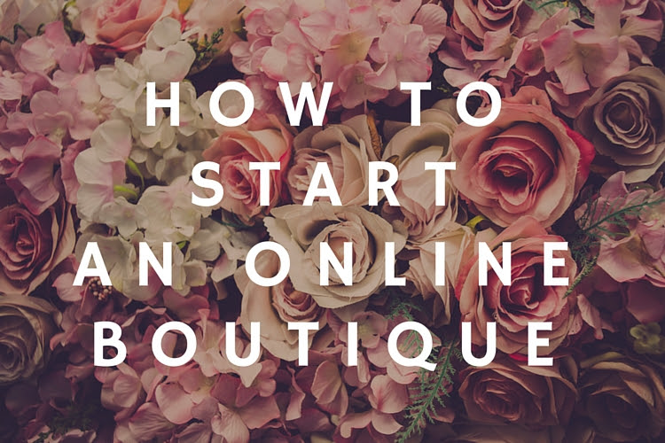 How to Startan online Boutique