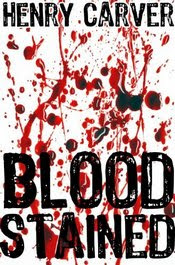 Bloodstained by Henry Carver
