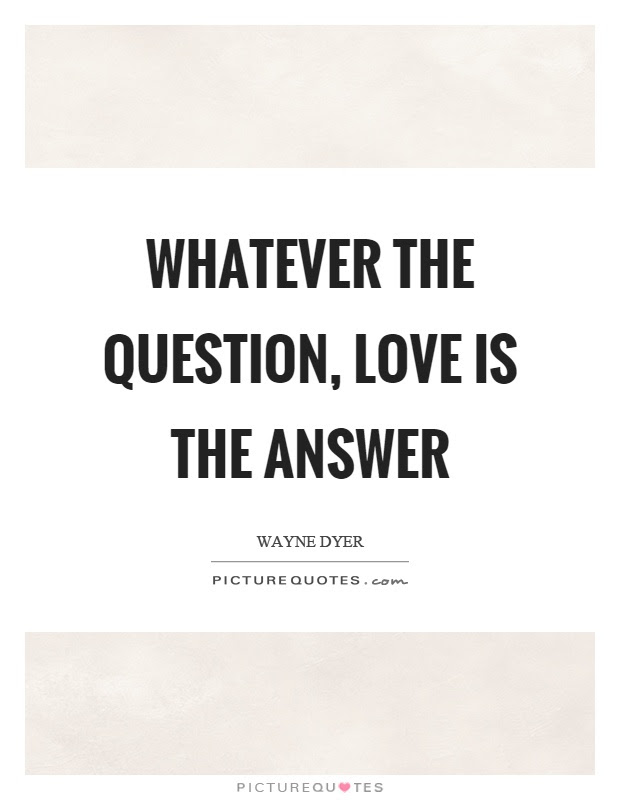 Love Is The Answer Quotes Sayings Love Is The Answer Picture Quotes