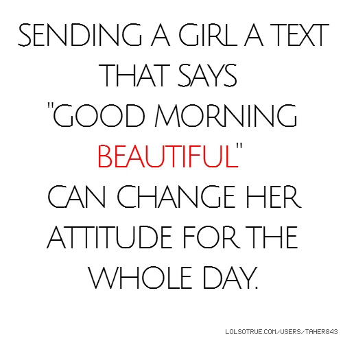 Sending A Girl A Text That Says Good Morning Beautiful Can Change