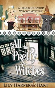 All the Pretty Witches by Lily Harper Hart
