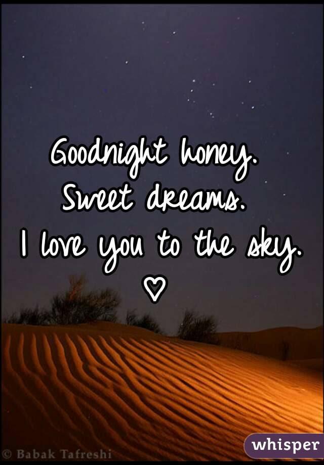 Goodnight Honey Sweet Dreams I Love You To The Sky