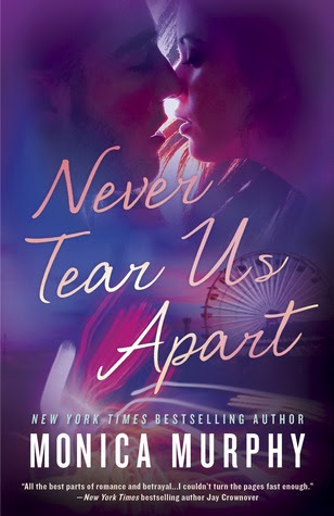 Never tear us apart ( Never tear us apart #1) by Monica Murphy