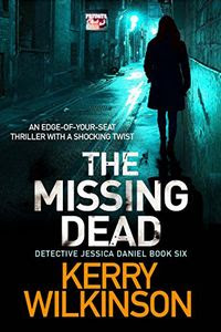 The Missing Dead by Kerry Wilkinson