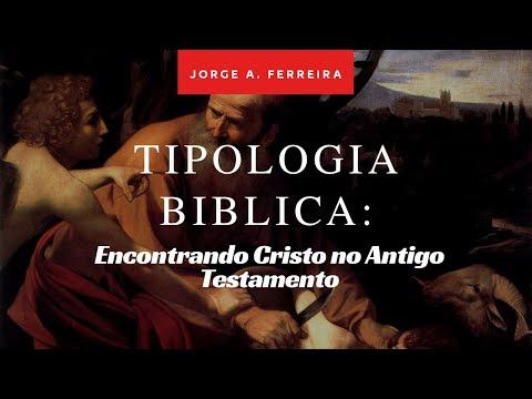 Tipologia Biblica : Encontrando Jesus Cristo no Antigo Testamento