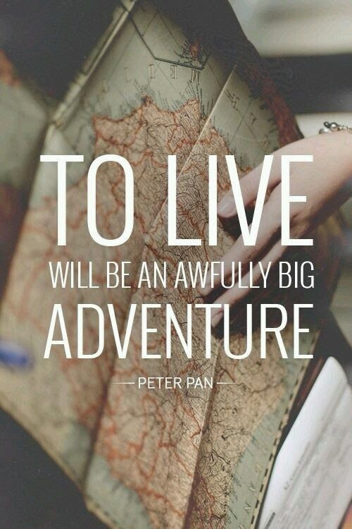 To Live Will Be An Awfully Big Adventure Pictures Photos And
