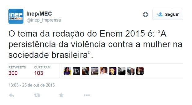 """Inep divulgou o tema da redação do Enem 2015 pelo Twitter: """"A persistência da violência contra a mulher na sociedade brasileira"""" (Foto: Reprodução/Twitter)"""