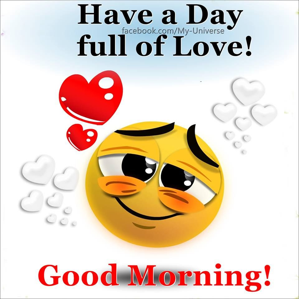 Good Morning Have A Day Full Of Love Pictures Photos And Images