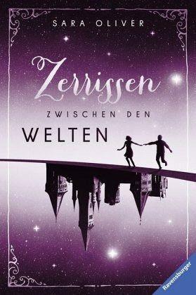 Zerrissen zwischen den Welten / Welten-Trilogie Bd.3 - Oliver, Sara