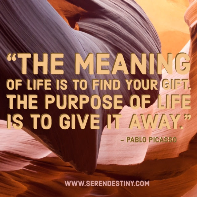 Day Right Quote 57 The Meaning Of Life Is To Find Your Gift The