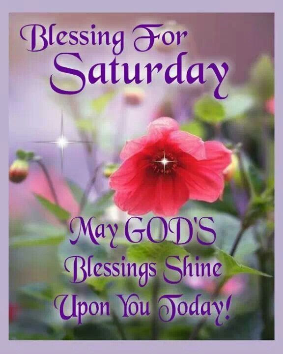 Blessing For Saturday May Gods Blessings Shine Upon You Today