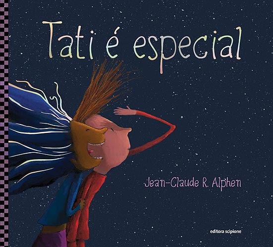 """Capa do livro """"Tati É Especial"""", do escritor e ilustrador de livros infantis Jean-Claude R. Alphen"""